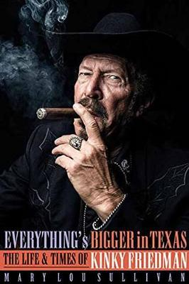 Image for Everything's Bigger in Texas: The Life and Times of Kinky Friedman from emkaSi