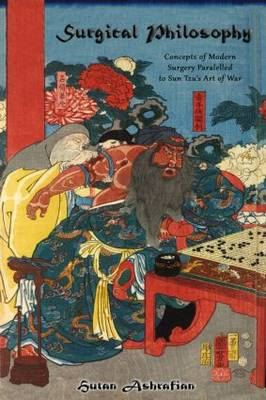 Image for Surgical Philosophy: Concepts of Modern Surgery Paralleled to Sun Tzu's 'Art of War' from emkaSi