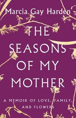 Image for The Seasons of My Mother - A Memoir of Love, Family, and Flowers from emkaSi