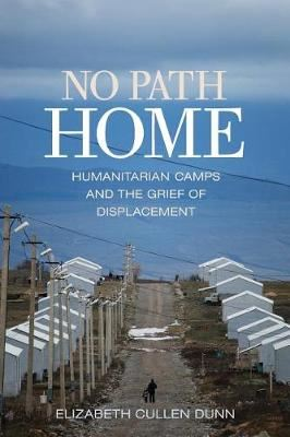 Image for No Path Home: Humanitarian Camps and the Grief of Displacement from emkaSi