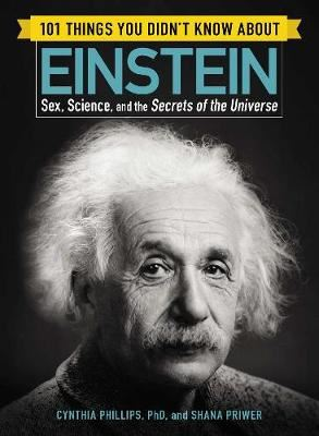 Image for 101 Things You Didn't Know about Einstein - Sex, Science, and the Secrets of the Universe from emkaSi