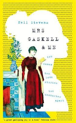Image for Mrs Gaskell and Me - Two Women, Two Love Stories, Two Centuries Apart from emkaSi