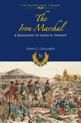 Image for The Iron Marshal - A Biography of Louis N Davout from emkaSi