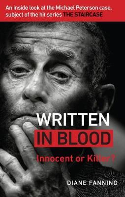 Image for Written in Blood - Innocent or Guilty? An inside look at the Michael Peterson case, subject of the hit series The Staircase from emkaSi