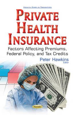 Image for Private Health Insurance - Factors Affecting Premiums, Federal Policy, & Tax Credits from emkaSi