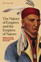 Image for The Nature of Empires and the Empires of Nature: Indigenous Peoples and the Great Lakes Environment from emkaSi
