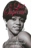 Image for The Lost Supreme: The Life of Dreamgirl Florence Ballard from emkaSi