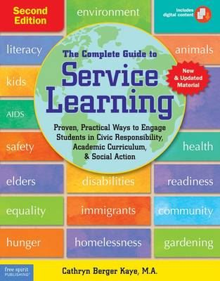 Image for The Complete Guide to Service Learning: Proven, Practical Ways to Engage Students in Civic Responsibility, Academic Curriculum, & Social Action from emkaSi