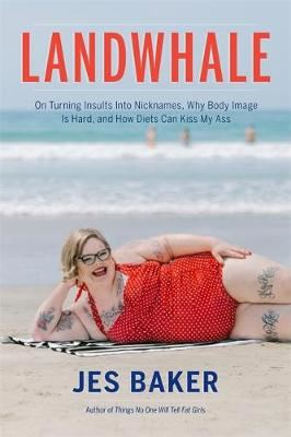 Image for Landwhale - On Turning Insults Into Nicknames, Why Body Image Is Hard, and How Diets Can Kiss My Ass from emkaSi