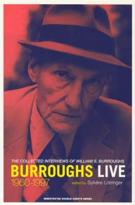 Image for Burroughs Live: The Collected Interviews of William S. Burroughs, 1960-1997 from emkaSi