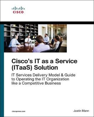 Image for The IT as a Service (ITaaS) Framework - Transform to an End-to-End Services Organization and Operate IT like a Competitive Business from emkaSi
