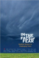 Image for In the Face of Fear: Buddhist Wisdom for Challenging Times from emkaSi