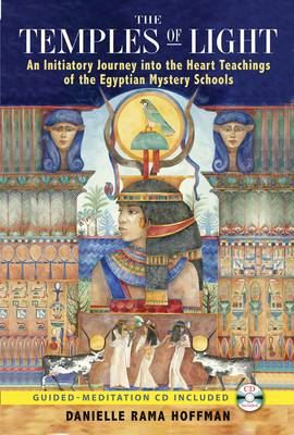 Image for The Temples of Light: An Initiatory Journey into the Heart-Teachings of the Egyptian Mystery Schools from emkaSi