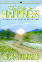 Image for The Way to Happiness: A Common Sense Guide to Better Living from emkaSi