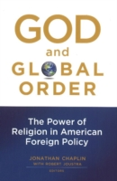 Image for God and Global Order: The Power of Religion in American Foreign Policy from emkaSi