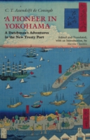 Image for A Pioneer in Yokohama: A Dutchman's Adventures in the New Treaty Port from emkaSi