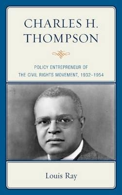 Image for Charles H. Thompson: Policy Entrepreneur of the Civil Rights Movement from emkaSi