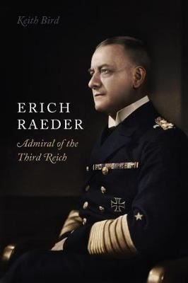 Image for Erich Raeder - Admiral of the Third Reich from emkaSi