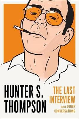 Image for Hunter S. Thompson: The Last Interview from emkaSi
