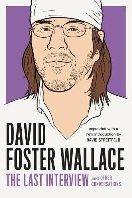Image for David Foster Wallace: The Last Interview - And Other Conversations from emkaSi