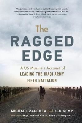 Image for The Ragged Edge - A US Marine's Account of Leading the Iraqi Army Fifth Battalion from emkaSi