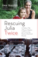 Image for Rescuing Julia Twice: A Mother's Tale of Russian Adoption and Overcoming Reactive Attachment Disorder from emkaSi