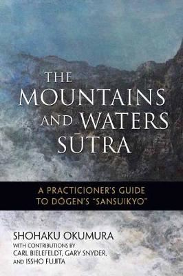 Image for The Mountains and Waters Sutra - A  Practitioner's Guide to Dogen's Sansuikyo from emkaSi