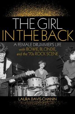 Image for The Girl in the Back - A Female Drummer's Life with Bowie, Blondie, and the '70s Rock Scene from emkaSi