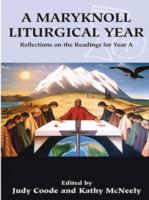Image for A Maryknoll Liturgical Year: Reflections on the Readings for Year A from emkaSi