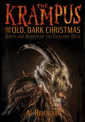 Image for The Krampus And The Old, Dark Christmas: Roots and Rebirth of the Folkloric Devil from emkaSi