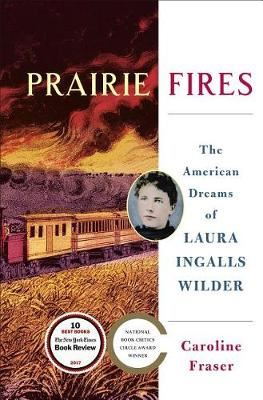 Image for Prairie Fires - The Life and Times of Laura Ingalls Wilder from emkaSi