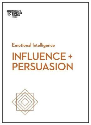 Image for Influence and Persuasion (HBR Emotional Intelligence Series) from emkaSi