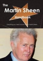 Image for The Martin Sheen Handbook - Everything You Need to Know about Martin Sheen from emkaSi