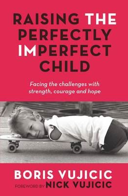 Image for Raising the Perfectly Imperfect Child: Facing the Challenges with Strength, Courage and Hope from emkaSi