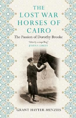 Image for The Lost War Horses of Cairo: The Passion of Dorothy Brooke from emkaSi