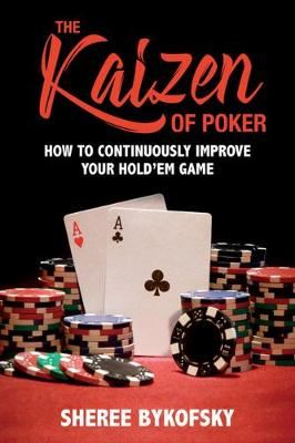 Image for The Kaizen Of Poker - How to Continuously Improve Your Holdem Game from emkaSi