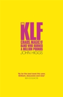 Image for The KLF: Chaos, Magic and the Band who Burned a Million Pounds from emkaSi