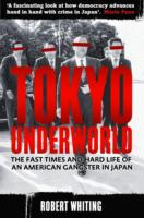 Image for Tokyo Underworld: The fast times and hard life of an American Gangster in Japan from emkaSi