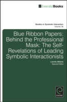 Image for Blue Ribbon Papers: Behind the Professional Mask: The Autobiographies of Leading Symbolic Interactionists from emkaSi