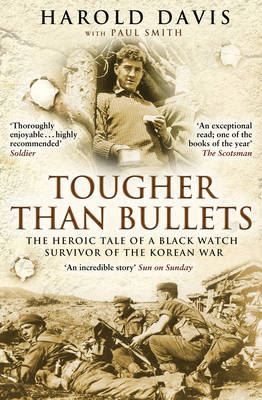Image for Tougher Than Bullets: The Heroic Tale of a Black Watch Survivor of the Korean War from emkaSi