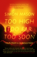 Image for Too High, Too Far, Too Soon: Tales from a Dubious Past from emkaSi