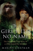 Image for The Girl with No Name: The Incredible True Story of a Child Raised by Monkeys from emkaSi