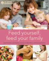Image for Feed Yourself, Feed Your Family: Good Nutrition and Healthy Cooking for New Mums and Growing Families from emkaSi
