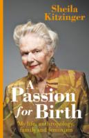 Image for A Passion for Birth: My Life: Anthropology, Family and Feminism from emkaSi