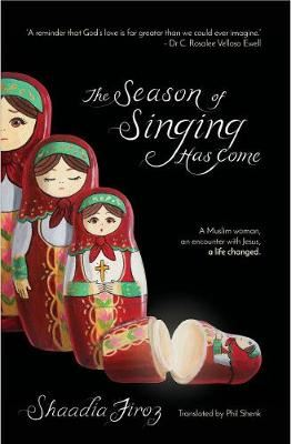 Image for The Season of Singing Has Come - A Muslim Woman, an Encounter with Jesus, a Life Changed Forever from emkaSi