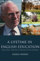 Image for A Lifetime in English Education: Philip Vennis from Pupil to Principal in Post-War Britain from emkaSi