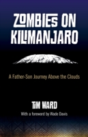 Image for Zombies on Kilimanjaro: A Father/Son Journey Above the Clouds from emkaSi