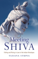 Image for Meeting Shiva: Falling and Rising in Love in the Indian Himalayas from emkaSi