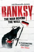 Image for Banksy: The Man Behind the Wall from emkaSi