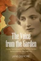 Image for The Voice from the Garden: Pamela Hambro and the Tale of Two Families Before and After the Great War from emkaSi